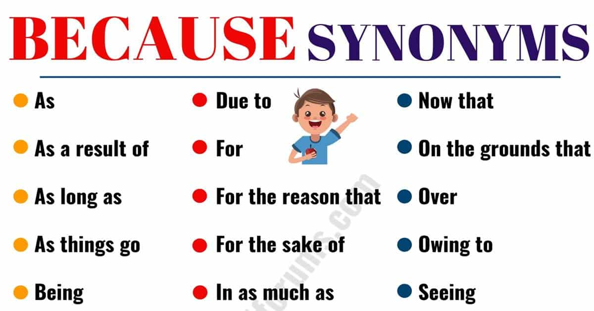 BECAUSE Synonym: 27 Useful Synonyms for BECAUSE 1