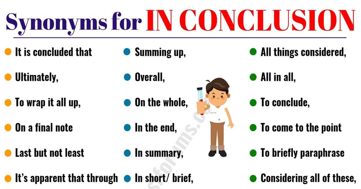 In Conclusion Synonym 30 Useful Synonyms For In Conclusion Esl Forums Find another word for conclude. in conclusion synonym 30 useful