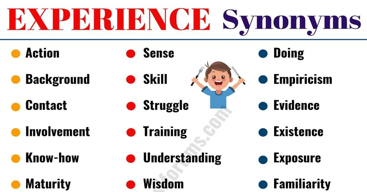 Other Words for EXPERIENCE: 40 Useful Synonyms for EXPERIENCE 2