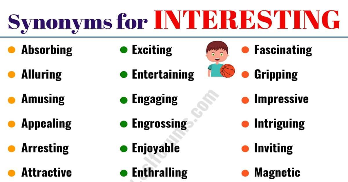 Words to Use Instead of INTERESTING: List of 40+ Synonyms for Interesting 3