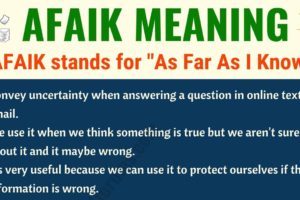 AFAIK Meaning: What Does AFAIK Mean? (with Useful Conversations) 19