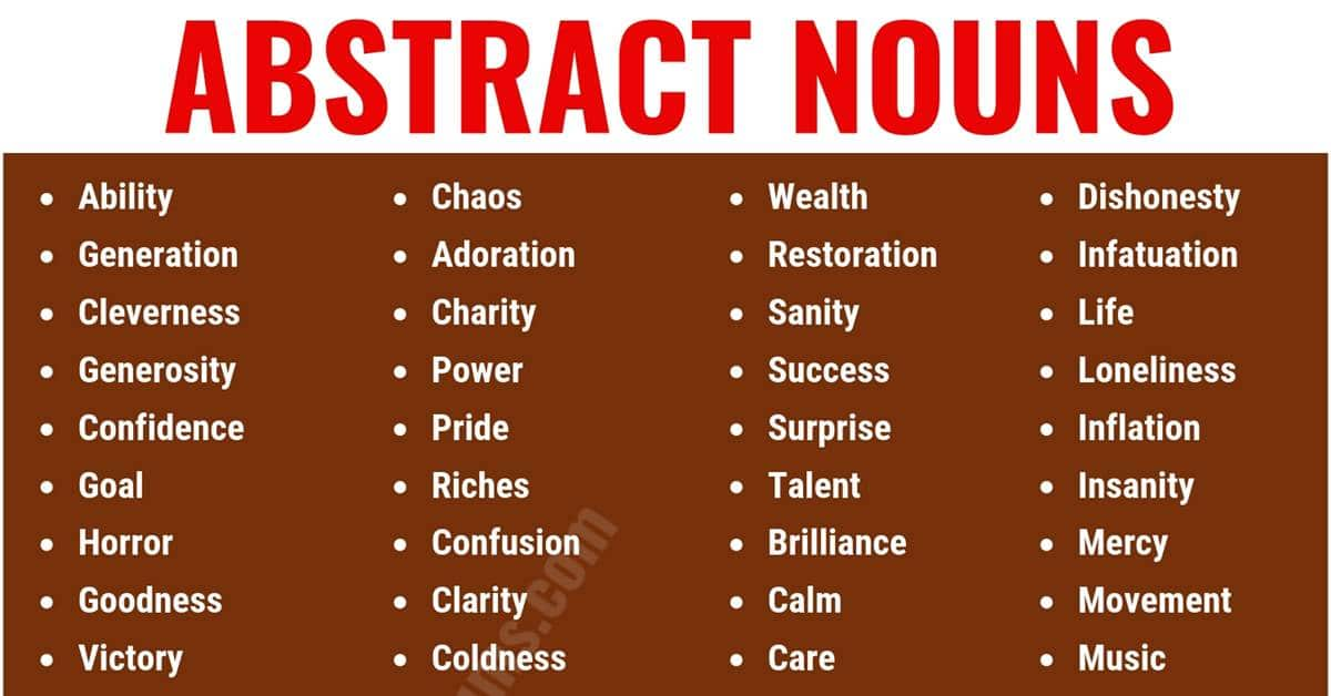 Abstract Noun: List of 150 Common Abstract Nouns in English 16