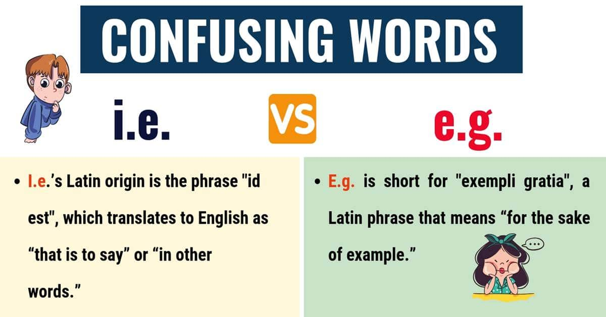 I.E. vs E.G. : What's the Difference between E.g. vs I.e.? (with Useful Examples) 1