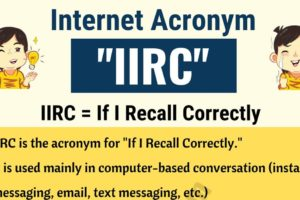 IIRC Meaning: Do You Know the Meaning of IIRC? Useful Examples 9