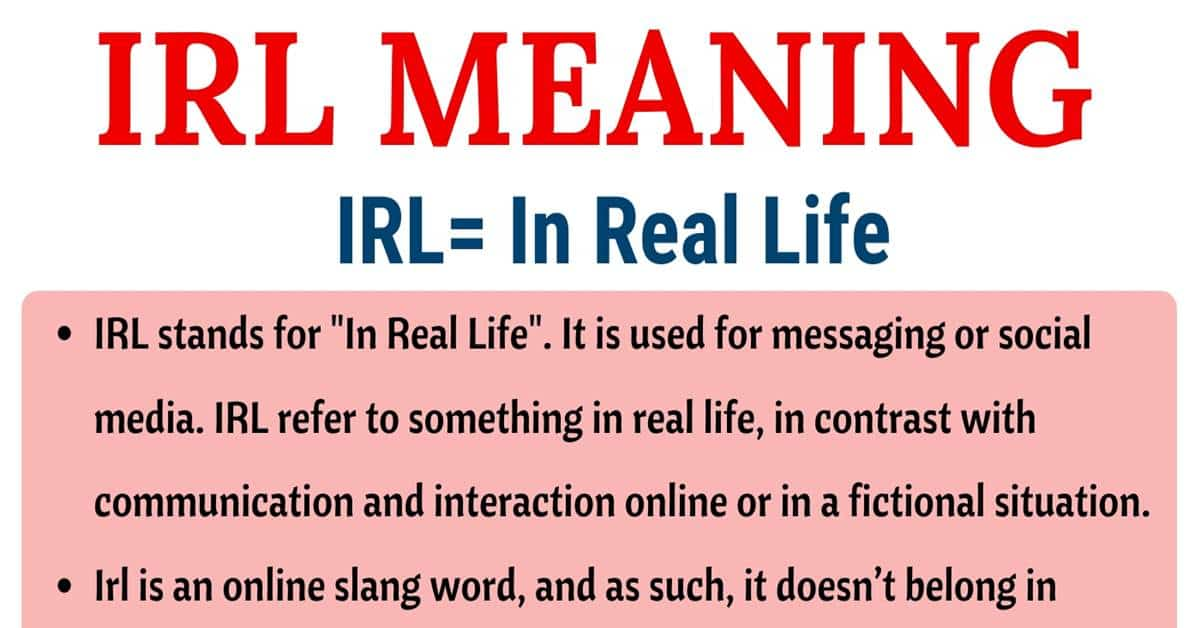 IRL Meaning: What Does IRL Stand for (with Useful Examples) 1