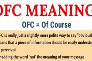 OFC: What Does OFC Mean in Texting? Useful Examples 11