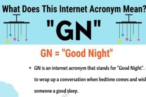 "GN Meaning: The Meaning and Interesting Conversation Examples of ""GN"" 12"