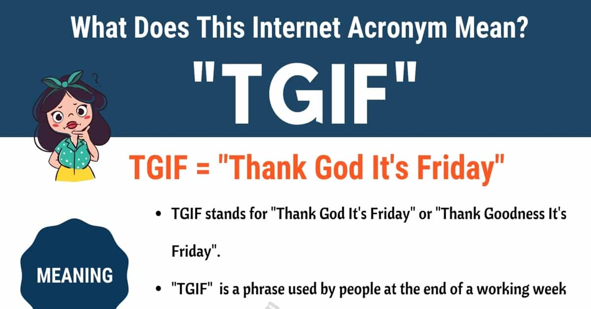 "TGIF Meaning: How Do You Define the Popular Acronym ""TGIF""? 6"