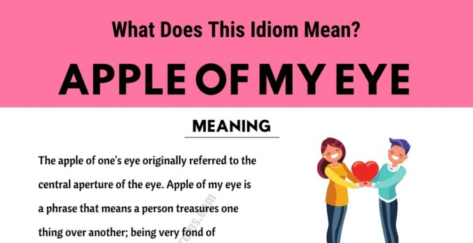 Apple of My Eye: What in The World Does This Trendy Idiom Mean? 1