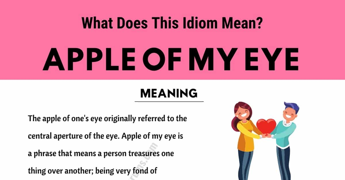 Apple of My Eye: What in The World Does This Trendy Idiom Mean? 6