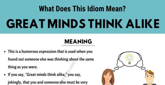 Great Minds Think Alike: What Does This Interesting Idiom Mean and Stand For? 1