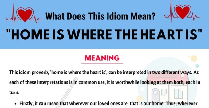 Home Is Where The Heart Is: How Do You Define This Interesting Idiom Phrase? 1
