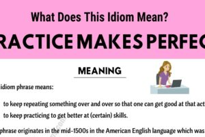 Practice Makes Perfect: What Does This Interesting Idiom Mean? 9