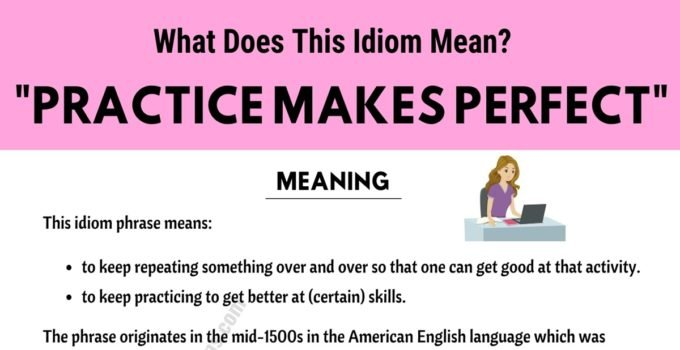 Practice Makes Perfect: What Does This Interesting Idiom Mean? 1