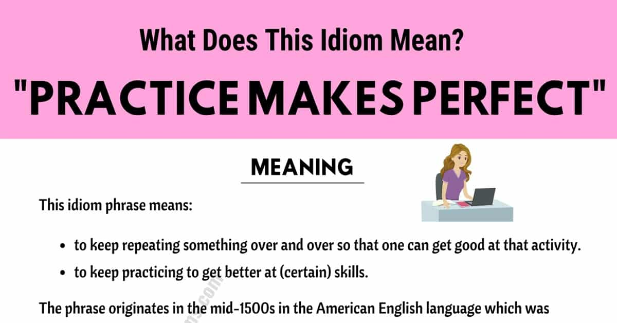 Practice Makes Perfect: What Does This Interesting Idiom Mean? 3