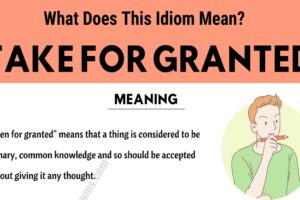 Take for Granted: How Do You Define this Trendy Idiom? 9
