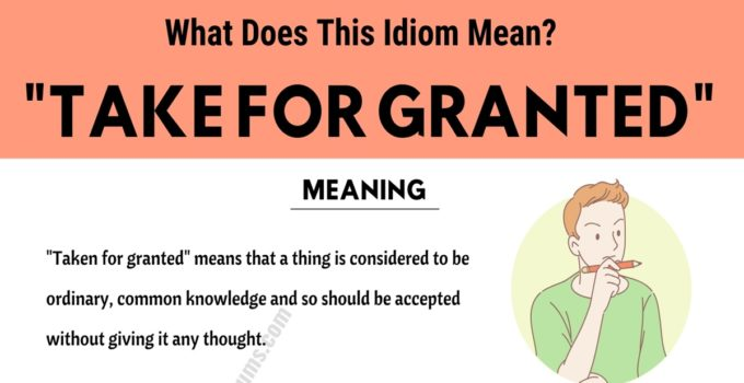 Take for Granted: How Do You Define this Trendy Idiom? 1