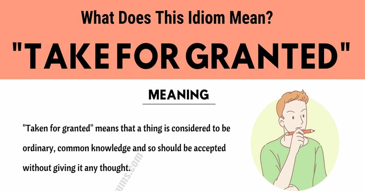 Take for Granted: How Do You Define this Trendy Idiom? 4