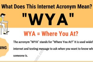 WYA Meaning: What Does This Popular Acronym Mean and Stand For? 11